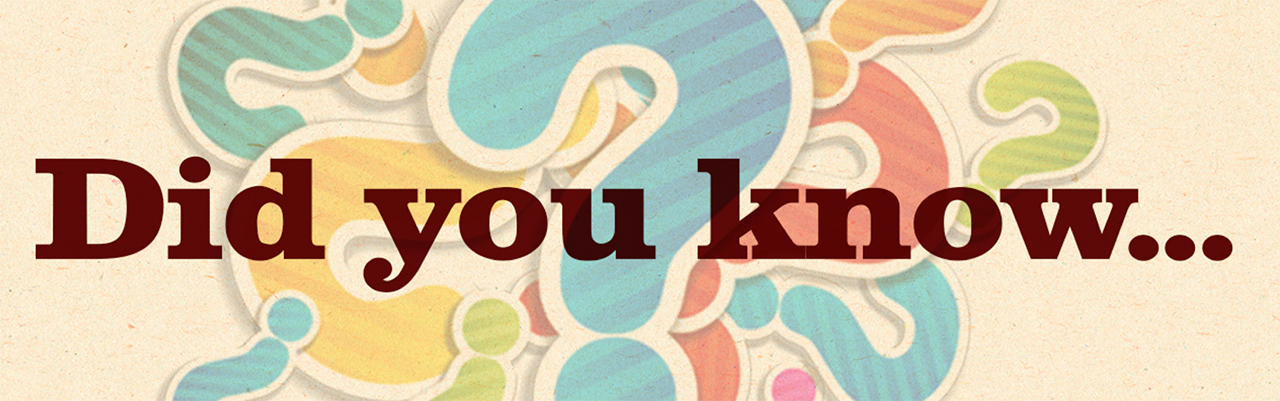 Article banner for Did you know…
