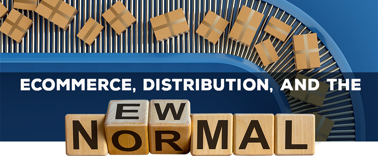 Article banner for E-commerce, Distribution And The New Normal